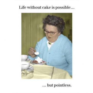 Life without cake